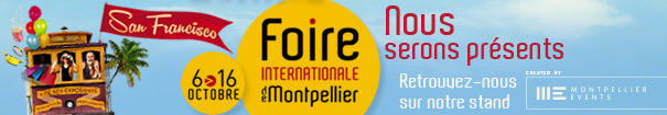 FOIRE INTERNATIONALE DE MONTPELLIER 6 au 16 Octobre 2017