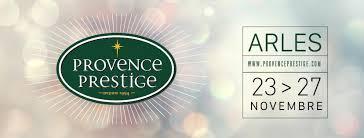 SALON PROVENCE PRESTIGE D'ARLES - Du 23 au 27 Novembre 2017