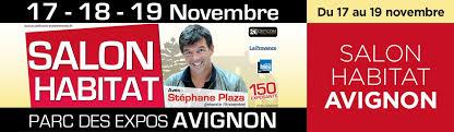 SALON DE L'HABITAT AVIGNON - Du 17 au 19 Novembre 2017