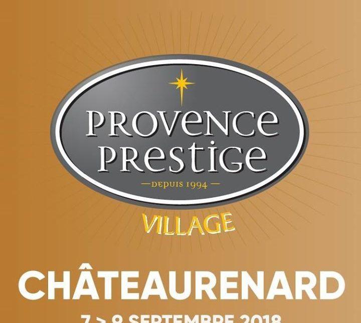 Salon Provence Prestige Village Chateaurenard <br> Du 07 au 09 Septembre 2018